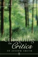 Critiquing the Critics of Joseph Smith