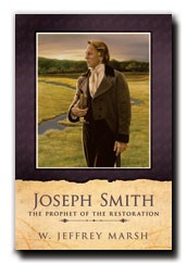 Joseph Smith, The Prophet of the Restoration