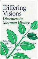 Differing Visions: Dissenters in Mormon History