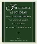 The Disciple as Scholar: Essays on Scripture and the Ancient World in Honor of Richard Lloyd Anderson