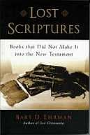 Lost Scriptures, Book s that Did Not Make it into the New Testament