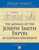 The Message of the Joseph Smith Papyri, An Egyptian Endowment