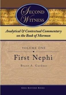 Second Witness: Analytical & Contextual Commentary on the Book of Mormon Vol 1 First Nephi