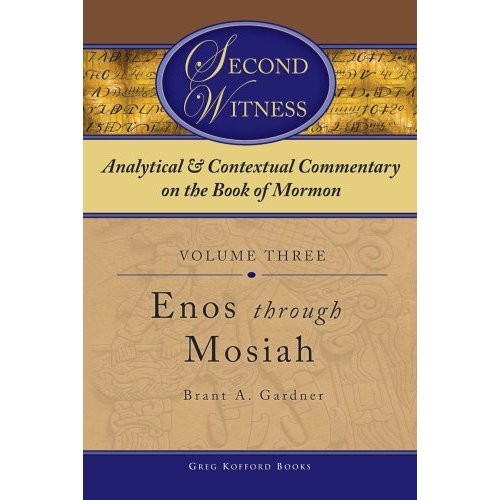 Second Witness: Analytical & Contextual Commentary on the Book of Mormon Vol 3 Enos - Mosiah