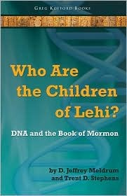 Who Are the Children of Lehi?: DNA and the Book of Mormon