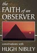 The Faith of an Observer, Converstaions with Hugh Nibley (DVD)
