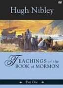 Teachings of the Book of Mormon, Part 1 (DVD)