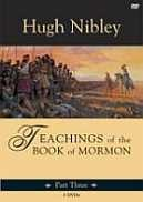 Teachings of the Book of Mormon, Part 3 (DVD)
