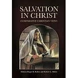 Salvation in Christ: Comparative Christian Views