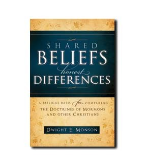 Shared beliefs, Honest Differences: A Biblical Basis for omparing The Doctrines of Mormons and Other Christians