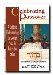 Celebrating Passover: A Guide to Understanding the Jewish Feast for Latter-day Saints