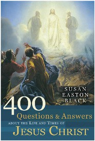 400 Questions & Answers About the Life and Times of Jesus Christ