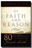 Of Faith and Reason: 80 Evidences Supporting Joseph Smith