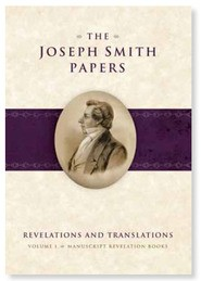 Joseph Smith Papers: Revelations and Translations, Volume 1, Manuscript Revelation Books
