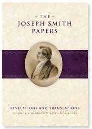 Joseph Smith Papers: Revelations and Translations, Volume 1, Manuscript Revelation Books