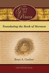 Gift and Power, The: Translating the Book of Mormon
