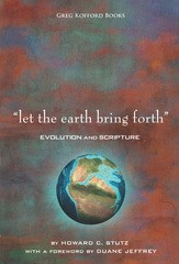 Let the Earth Bring Forth: Evolution and Scripture