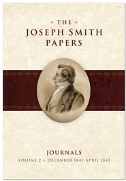 Joseph Smith Papers, Journals, The - vol. 2 December 1841-April 1843