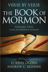 Verse by Verse: The Book of Mormon, Alma 30 through Moroni 10