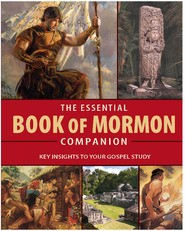 Essential Book of Mormon Companion, The: Key Insights to Your Gospel Study