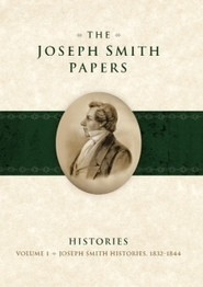 Joseph Smith Papers, Histories, The - Vol. 1 1832-1844