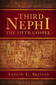 Third Nephi: The Fifth Gospel
