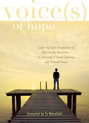 Voice(s) of Hope: Latter-day Saint Perspectives on Same-Gender Attraction