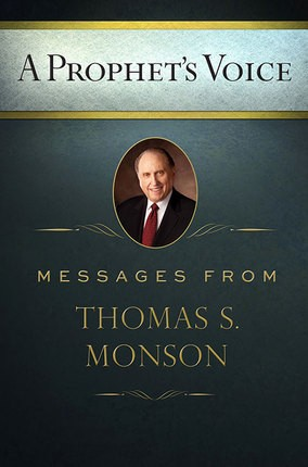 Prophet's Voice, A: Messages from Thomas S. Monson