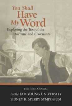 You Shall Have My Word: Exploring the Text of the Doctrine and Covenants