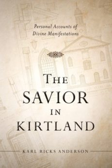 The Savior in Kirtland: Personal Accounts of Divine Manifestations
