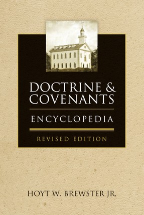 Doctrine & Covenants Encyclopedia, Revised Edition