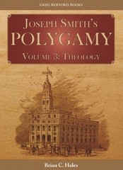 Joseph Smith's Polygamy, Volume 3: Theology