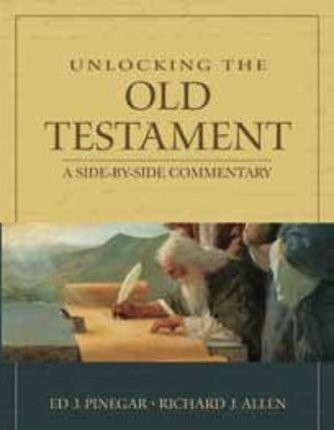 Unlocking the Old Testament: A Side-by-Side Commentary
