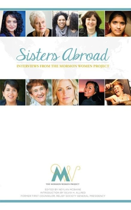 Sisters Abroad: Interviews from the Mormon Women Project