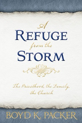 Refuge from the Storm, A: The Priesthood, the Family, the Church
