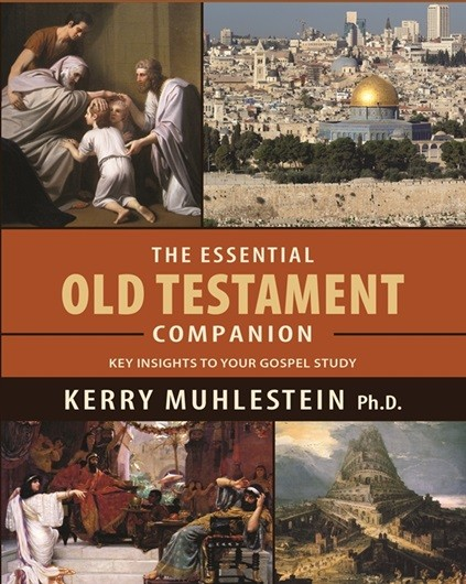Essential Old Testament Companion, The: Key Insights to Your Gospel Study