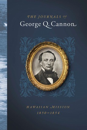 Journals of George Q. Cannon: Hawaiian Mission: 1850-1854