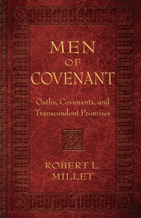 Men of Covenant: Oaths, Covenants, and Transcendent Promises