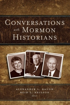 Conversations with Mormon Historians