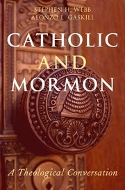 Catholic and Mormon: A Theological Conversation