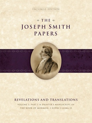 Joseph Smith Papers, Revelations and Translations, Vol. 3, Part 2: Printer's Manuscript of the Book of Mormon