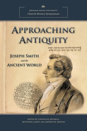 Approaching Antiquity: Joseph Smith and the Ancient World