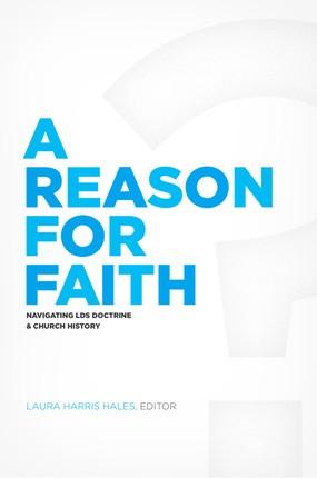 Reason For Faith, A: Navigating LDS Doctrine & Church History