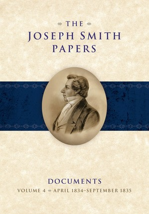 Joseph Smith Papers, Documents, Vol. 4 April 1834 - 1835
