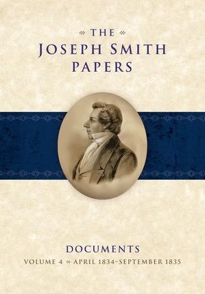 Joseph Smith Papers, Documents, Vol. 4 April 1834 - 1835