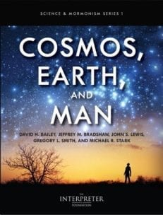 Science and Mormonism Series1: Cosmos, Earth, and Man