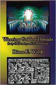 Weaving Golden Threads: Early Christianity and its Restoration