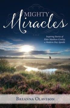 Mighty Miracles: Inspiring Stories of Elder Matthew Cowley