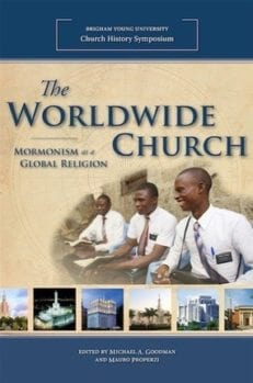 Worldwide Church: Mormonism as a Global Religion