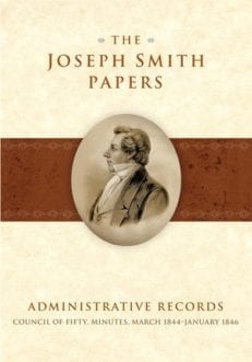 Joseph Smith Papers, The, Administrative Records: Council of Fifty, Minutes, March 1844-January 1846